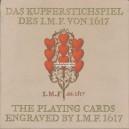 Das Kupferstichspiel des I.M.F. von 1617 (WK 14581)
