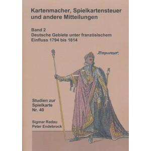 Kartenmacher, Spielkartensteuer und andere Mitteilungen. Band 2 unter französischer Verwaltung 1794 bis 1814